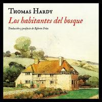 Los habitantes del bosque - Thomas Hardy