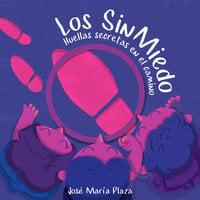 Los Sin Miedo: Huellas secretas en el Camino - José María Plaza
