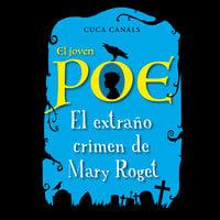 El joven Poe: El extraño crimen de Mary Roget - Cuca Canals