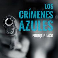 Los crímenes azules - Enrique Laso
