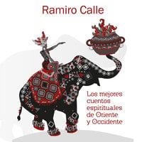 Los mejores cuentos espirituales de Oriente y Occidente - Ramiro Calle