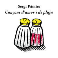 Cançons d'amor i de pluja - Sergi Pàmies