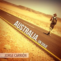 Australia: Un viaje - Jorge Carrión