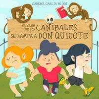 El club de los caníbales: Don Quijote - Gabriel García de Oro