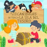 El club de los caníbales: Isla del Tesoro - Gabriel García de Oro