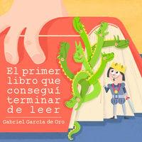 El primer libro que conseguí terminar de leer - Gabriel García de Oro