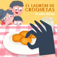 El ladrón de croquetas - Pedro Riera