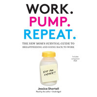 Work. Pump. Repeat. - Jessica Shortall