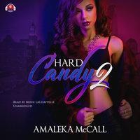 Hard Candy 2 - Amaleka McCall