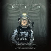 Alien: Covenant Origins—The Official Movie Prequel - Alan Dean Foster