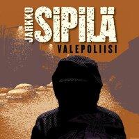 Valepoliisi - Jarkko Sipilä