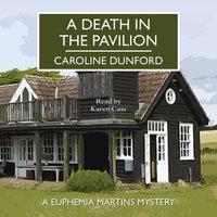 A Death in the Pavilion - Caroline Dunford