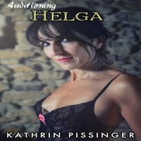 Auditioning Helga - Kathrin Pissinger