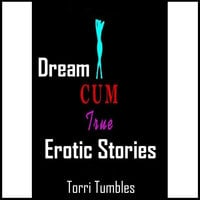 Dreams Come True Erotic Stories - Torri Tumbles