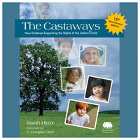The Castaways - New Evidence Supporting the Rights of the Unborn Child - Sarah Hinze