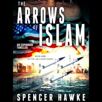 The Arrows of Islam - Spencer Hawke