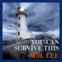 You Can Survive This - M.H. Lee