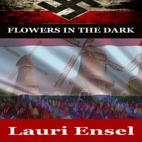 Christian War Story - Flowers in the Dark - Lauri Ensel