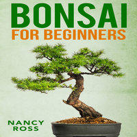 Bonsai for Beginners - Nancy Ross
