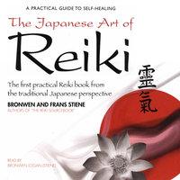 The Japanese Art of Reiki - Bronwen Logan, Frans Stiene