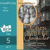 Coin Street Chronicles: London's Vanished Old South Bank Area - Gwen Southgate