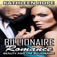 Billionaire Romance - Beauty and the Billionaire - Kathleen Hope