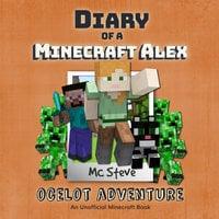Diary of a Minecraft Alex Book 5 - Ocelot Adventure - MC Steve