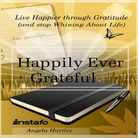 Happily Ever Grateful - Instafo, Angela Hartley