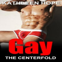 Gay - The Centerfold - Kathleen Hope