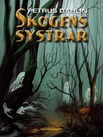 Skogens systrar - Petrus Dahlin