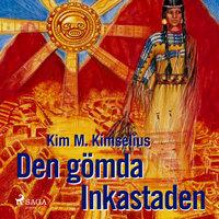 Den gömda Inkastaden - Kim M. Kimselius