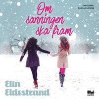 Om sanningen ska fram - Elin Eldestrand