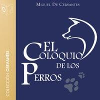 El coloquio de los perros - Dramatizado - Miguel De Cervantes