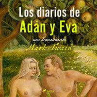 El diario de Adán y Eva - Dramatizado - Mark Twain