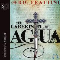 El laberinto de agua - Eric Frattini