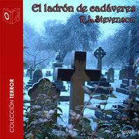 El ladrón de cadáveres - Dramatizado - Robert Louis Stevenson