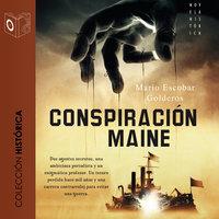 """La conspiración del """"Maine"""" - Mario Escobar Golderos"""