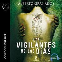 Los vigilantes de los días - dramatizado - Alberto Granados Martinez
