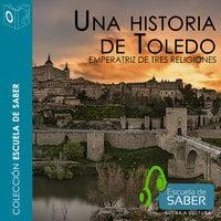 Una historia de Toledo - Fernando Martínez Gil
