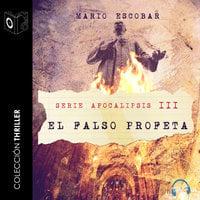 Apocalipsis III - El falso profeta - Mario Escobar Golderos