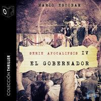 Apocalipsis IV - El gobernador - Mario Escobar Golderos