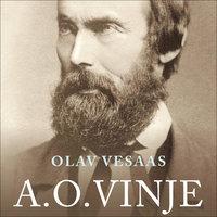 A.O. Vinje - Ein tankens hærmann - Olav Vesaas