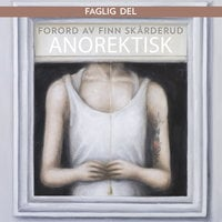 Anorektisk forord - Finn Skårderud