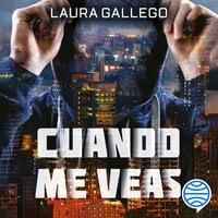 Cuando me veas - Laura Gallego