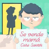 Se vende mamá - Care Santos