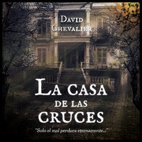 La casa de las cruces - David Chevalier