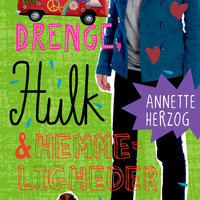 Drenge, hulk og hemmeligheder. Drenge & ... 4 - Annette Herzog