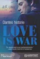 Love is war 2 - Dantes historie - R.K. Lilley