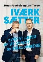 Iværksætter - Lars Tvede,Mads Faurholt