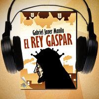 El rey Gaspar - Gabriel Janer Manila